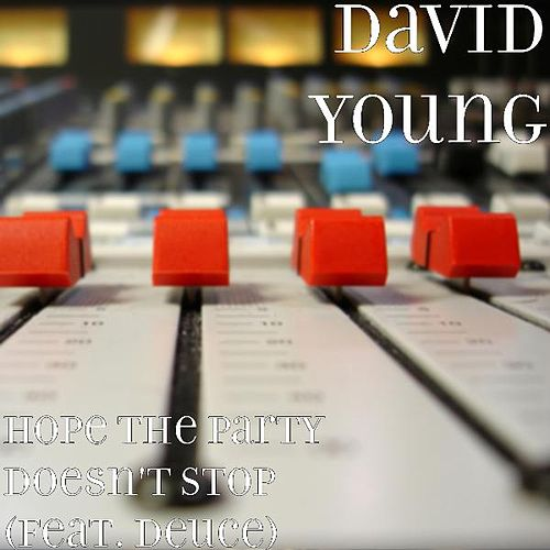 Hope the Party Doesn't Stop (feat. Deuce) by David Young