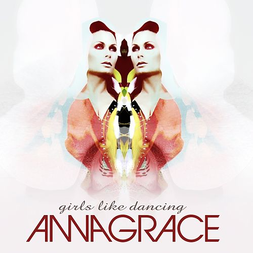 Girls Like Dancing by Anna Grace