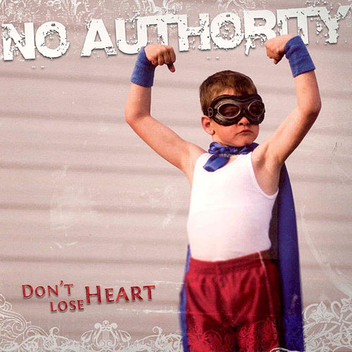 Play & Download Don't Lose Heart by No Authority | Napster