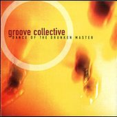 Play & Download Dance Of The Drunken Master by Groove Collective | Napster