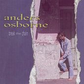 Play & Download Break the Chain by Anders Osborne | Napster