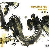 Play & Download Dim Sum by Min Xiao-Fen | Napster
