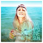 Play & Download In the Sun by Aya | Napster