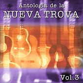 Antologia de la Nueva Trova, Vol. 3 by Various Artists