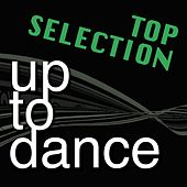 Play & Download Up to Dance Top Selection by Various Artists | Napster