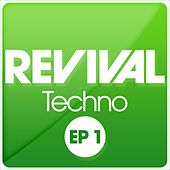 Play & Download REVIVAL Techno EP 1 by Various Artists | Napster