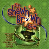 Play & Download The Shawn Brown Show by Shawn Brown (Children) | Napster