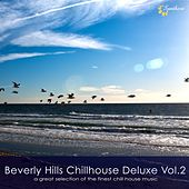 Play & Download Beverly Hills Chillhouse Deluxe, Vol. 2 by Various Artists | Napster