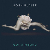 Got A Feeling EP by Josh Butler