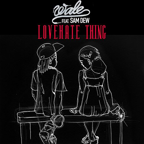 Play & Download LoveHate Thing by Wale | Napster