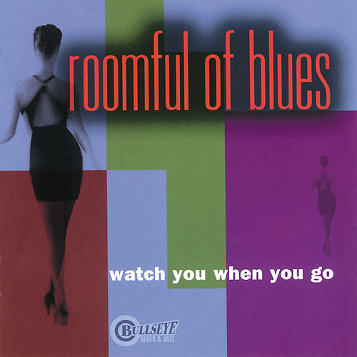 Play & Download Watch You When You Go by Roomful of Blues | Napster