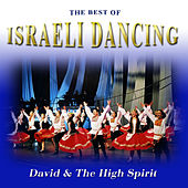 Play & Download The Best of Israeli Dancing by David & The High Spirit | Napster