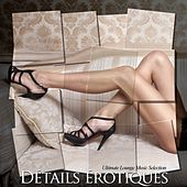 Play & Download Détails Érotiques - Ultimate Lounge Music Selection by Various Artists | Napster