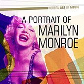 Play & Download Modern Art of Music: A Portrait of Marilyn Monroe by Marilyn Monroe | Napster