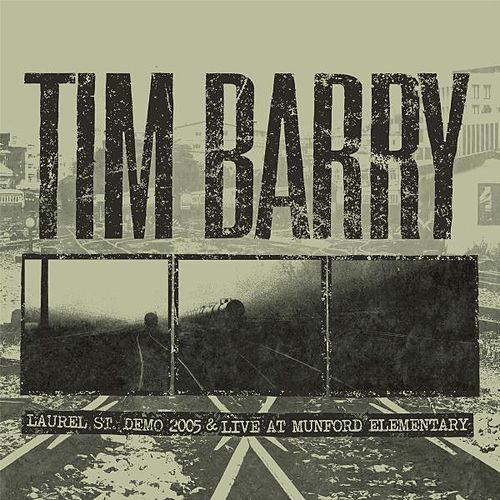 Laurel St. Demo 2005 & Live at Munford Elementary by Tim Barry