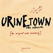 Play & Download Urinetown the Musical: Original Cast Recording by Greg Kotis | Napster