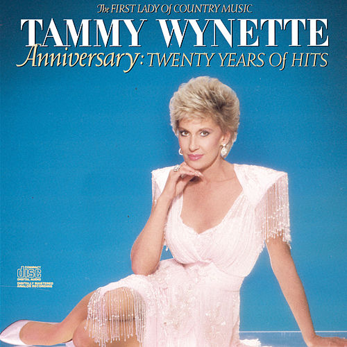 Play & Download Anniversary: Twenty Years Of Hits by Tammy Wynette | Napster