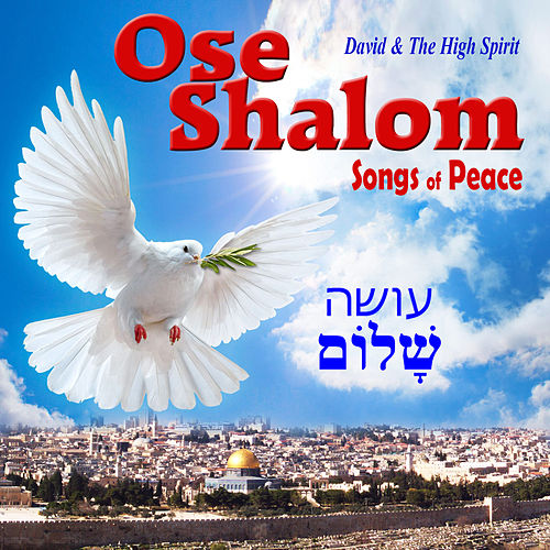 Play & Download Ose shalom - Songs of Peace by David & The High Spirit | Napster