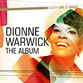 Play & Download Modern Art of Music: Dionne Warwick - The Album by Various Artists | Napster