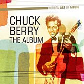Modern Art of Music: Chuck Berry - the Album by Chuck Berry