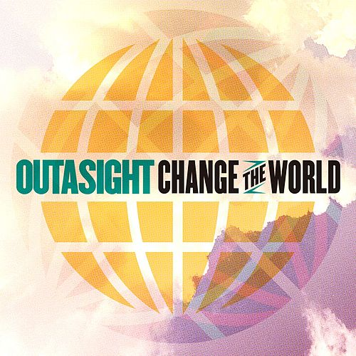 Change The World by Outasight