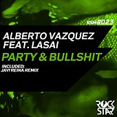Play & Download Party & Bullshit (Remixes) by Alberto Vazquez | Napster