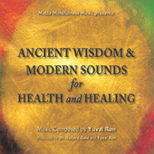 Ancient Wisdom & Modern Sounds for Health and Healing by Yuval Ron