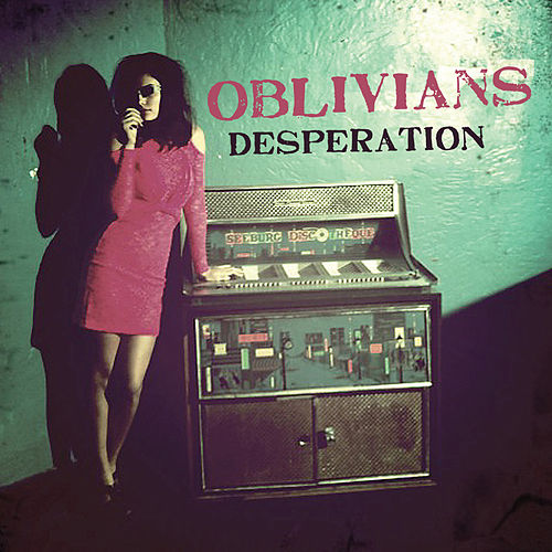 Play & Download Desperation by Oblivians | Napster