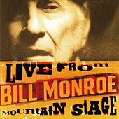 Live From Mountain Stage by Bill Monroe