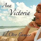 Play & Download El Otro Camino by Ana Victoria | Napster