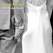The Bridal Chorus (Here Comes The Bride Wedding Chorus Song) by Tom G Marriott