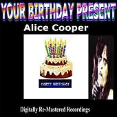 Play & Download Your Birthday Present - Alice Cooper by Alice Cooper | Napster