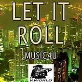 Let It Roll - A Tribute to Flo Rida by Music4U