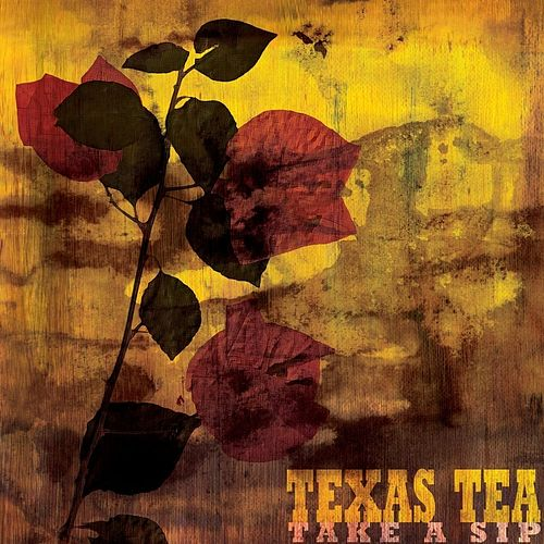 Play & Download Take a Sip by Texas Tea | Napster