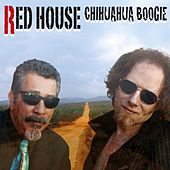 Play & Download Chihuahua Boogie by The Red House | Napster