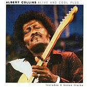 Alive and Cool Plus... by Albert Collins