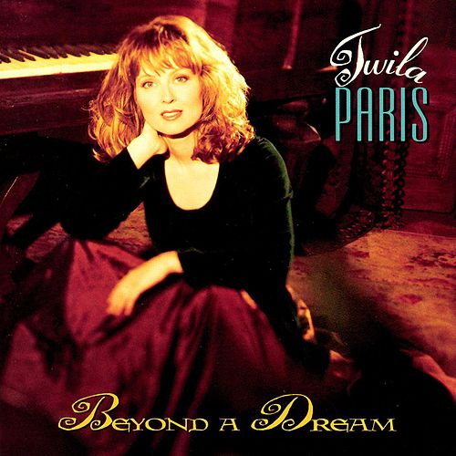 Play & Download Beyond A Dream by Twila Paris | Napster