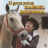 Play & Download El Gorra Prieta by Rafael Buendia | Napster