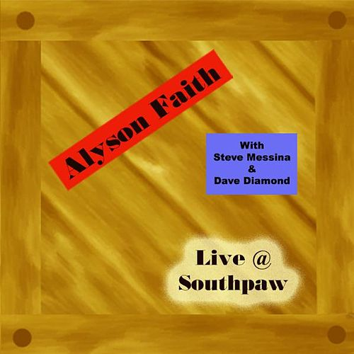 Live from Southpaw by Alyson Faith