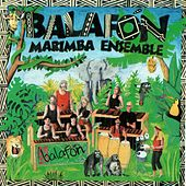 Play & Download Balafon Marimba Ensemble by Balafon Marimba Ensemble | Napster
