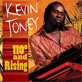 Play & Download 110 Degrees and Rising by Kevin Toney | Napster