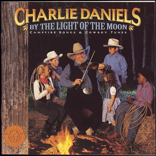 Play & Download By the Light of the Moon: Campfire Songs & Cowboy Tunes by Charlie Daniels | Napster