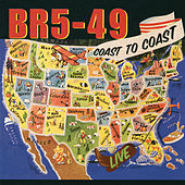 Coast To Coast Live by BR5-49