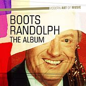 Play & Download Modern Art of Music: Boots Randolph - The Album by Various Artists | Napster