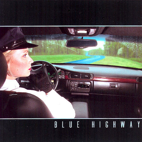 Play & Download Blue Highway by Blue Highway | Napster