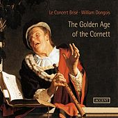 The Golden Age of the Cornett von Le Concert Brise