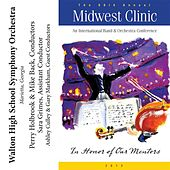 Play & Download 2012 Midwest Clinic: Walton High School Symphony Orchestra by Various Artists | Napster