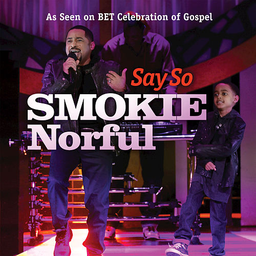 Play & Download Say So by Smokie Norful | Napster