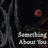 Play & Download Something About You by Marques Wyatt | Napster