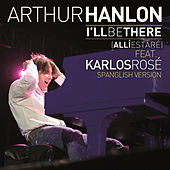 Play & Download I´ll Be There (Allí Estaré) by Arthur Hanlon | Napster